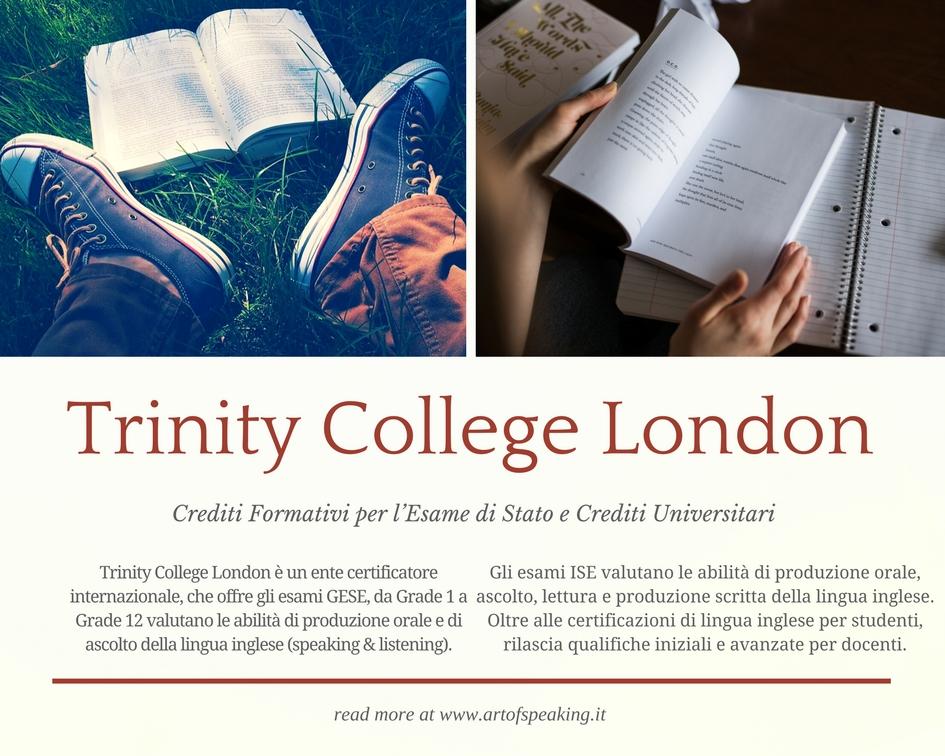 Trinity College London è un ente certificatore internazionale, che offre gli esami GESE, da Grade 1 a Grade 12 valutano le abilità di produzione orale e di ascolto della lingua inglese (speaking & listening).